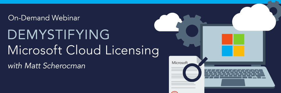 ON-DEMAND WEBINAR | Demystifying Microsoft Cloud Licensing