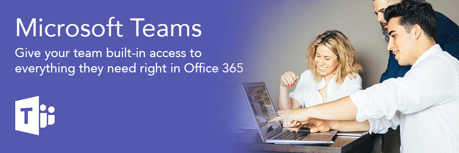 Microsoft Teams | A Hub for Teamwork in Office 365