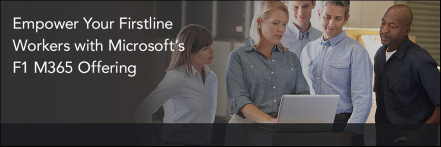 Empower Your Firstline Workers with Microsoft's F1 M365 Offering