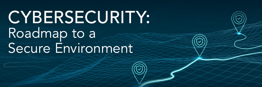 Cybersecurity-roadmap-to-a-secure-environment