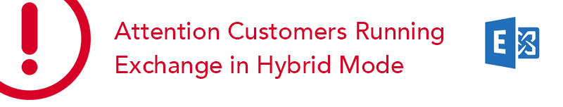 Attention customers running Exchange in hybrid mode