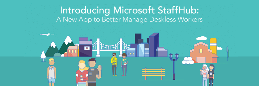 Introducing Microsoft StaffHub: A New App to Manage the Work Life of Deskless Workers