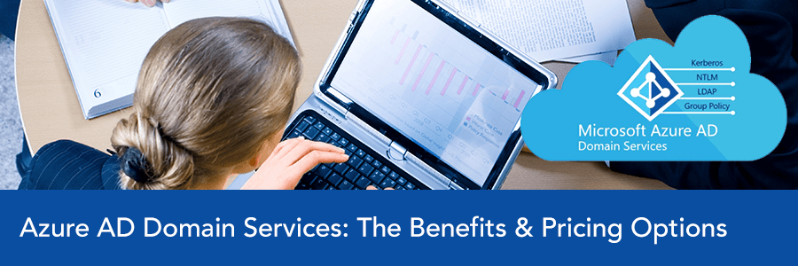 The Business and Technical Benefits of Azure AD Domain Services