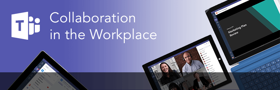 Microsoft Teams: Collaboration in the Modern Workplace