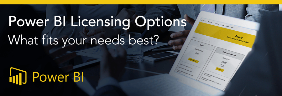 Power BI Licensing Options – What fits your needs best?