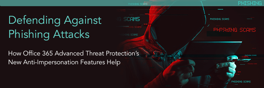Phising-Attacks-Office-365-Advanced-Threat-Protection