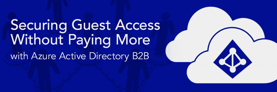 Securing-Guest-Access----Azure-AD-B2B