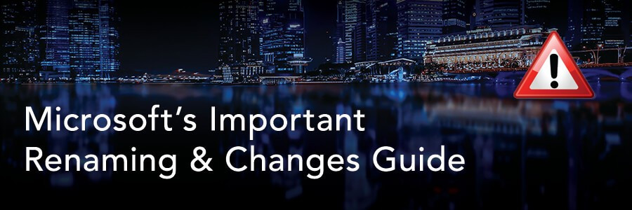 Microsofts-Important-Renaming-and-Changes-Guide