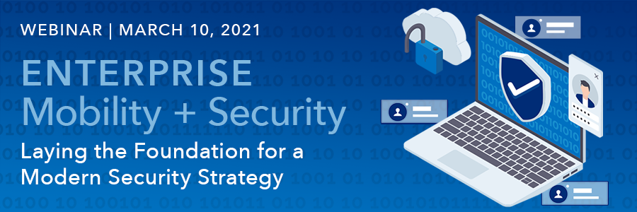 2021.03.10-Enterprise-Mobility--Security-webinar_blog-header